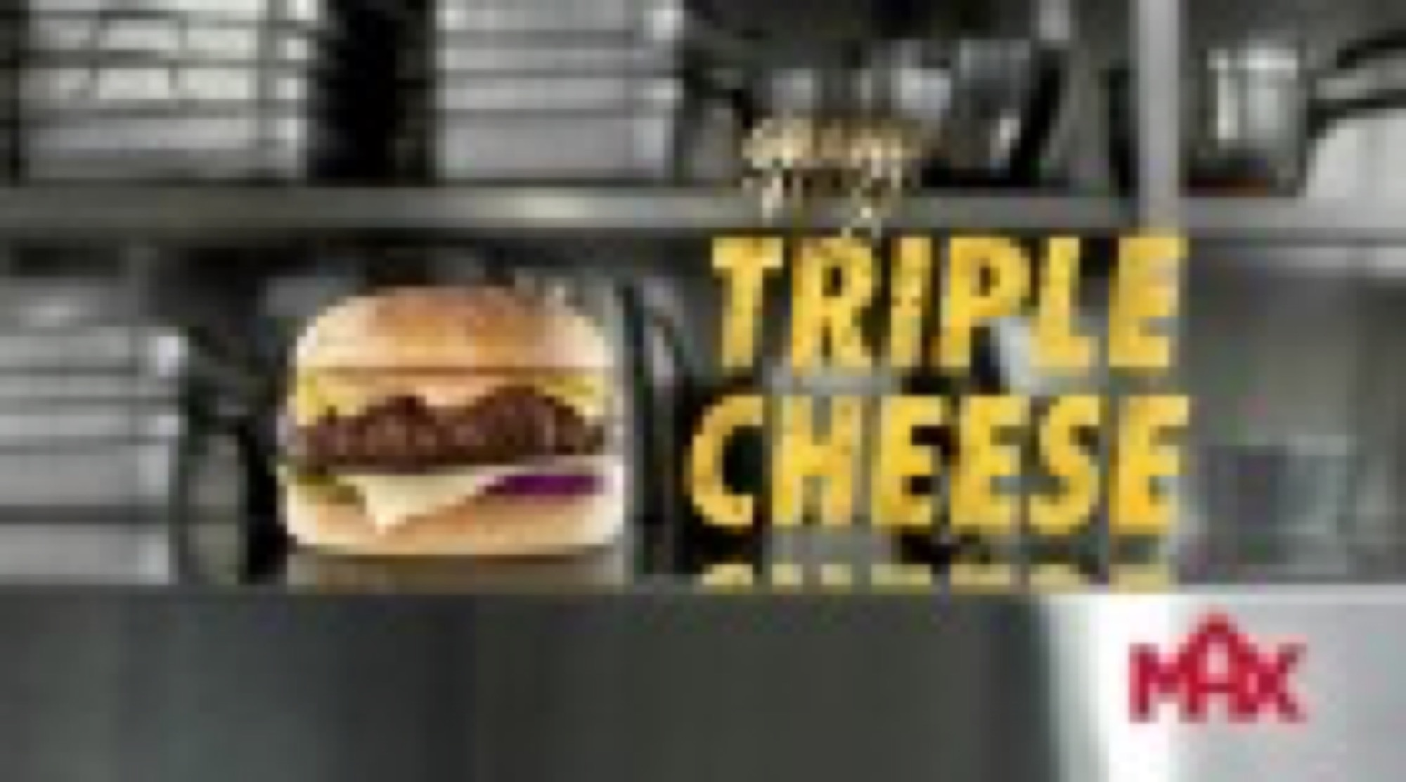 Max Tripple Cheese